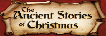 The Ancient Stories of Christmas