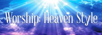 Worship: Heaven Style