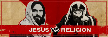 Jesus vs Religion