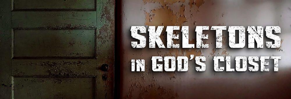 Skeletons in God\'s Closet