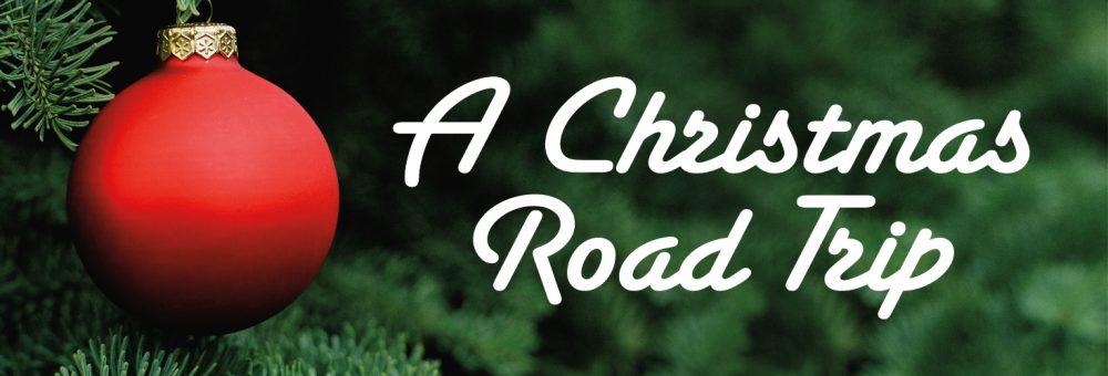 A Christmas Road Trip